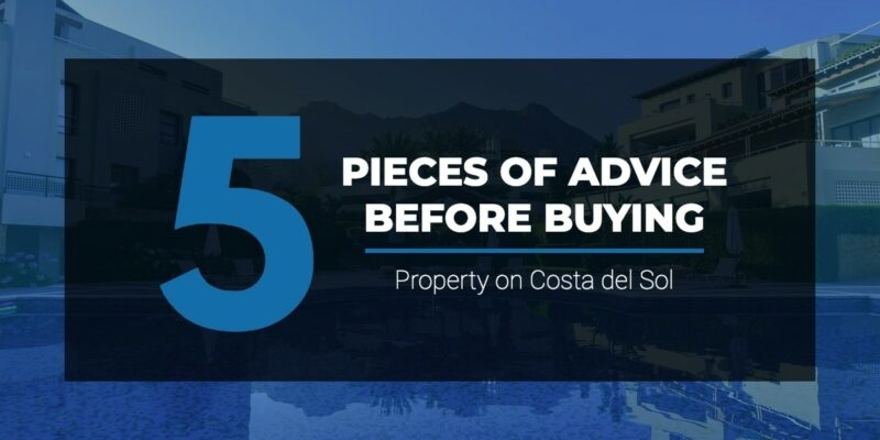 5 pieces of advice before you buy property on Costa del Sol